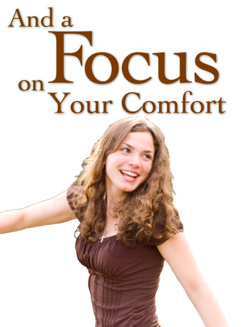 Focus on your comfort
